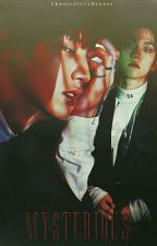 Mysterious (ဝွက္ဖဲ) ||Completed||  by ChanYeolliesHyunee