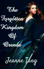 The Forgotten Kingdom Of Orenda (ON HOLD) by Fireheartnightstar