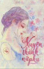 Xuyên Thành Nữ Phụ by AkiNguyen123