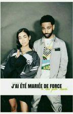 J'ai été Mariée De Force à mon pire ennemi by TaReinedu92_