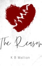 The Reason #Wattys2017 by misslittleDHP