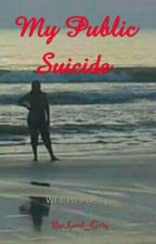 My Public Suicide (Complete Book) by Lord_Grim
