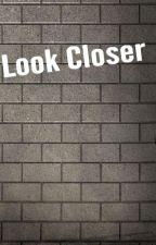 Look Closer by rainingfire1397