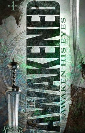 Awaken His Eyes | The Awakened Book One by JasonTesar