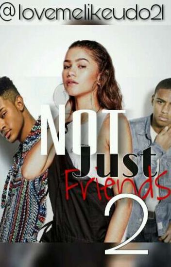Not Just Friends 2
