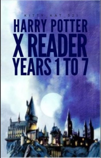 Harry potter x reader years 1 to 7 - Kitty_kat_321 - Wattpad
