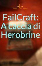 LyonWGF. FailCraft: A caccia di Herobrine by __-L-__