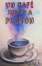 Un café junto a Plutón  by Ggby_L