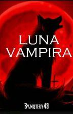 Luna Vampira [Editando] by mistery43
