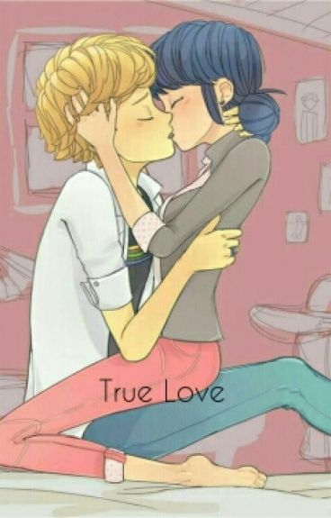 True Love [ ladybug and Chat noir]