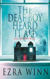 THE DEAF BOY HEARD IT ALL (BOYXBOY) by EzraWinn