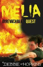 Melia (Irrevocable Quest) by DebbieHopkins