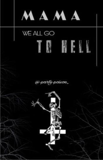 Mama we all go to hell.(Editando)