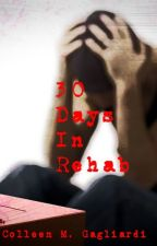 30 Days In Rehab by colledoll1229