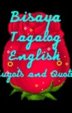 Bisaya,Tagalog and English Hugots And Quotes by Dangerous_Orange7