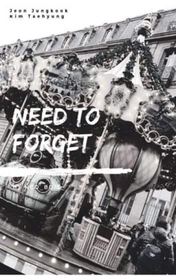 Need To Forget |TaeKook