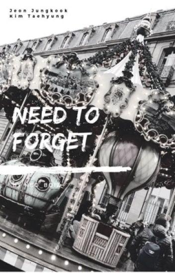Need To Forget |TaeKook