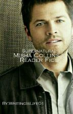 Misha Collins x Reader by WritingIsLife01