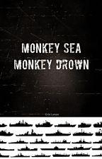 Monkey Sea, Monkey Drown by erinthebug