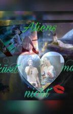 Aliens küsst man nicht  |dieLochis  by it_is_not_me