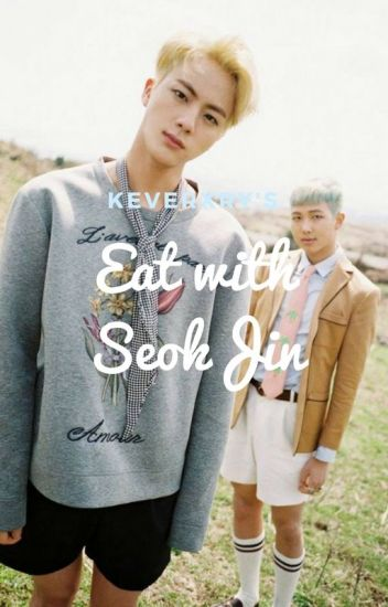 Eat with SeokJin. •NamJin•
