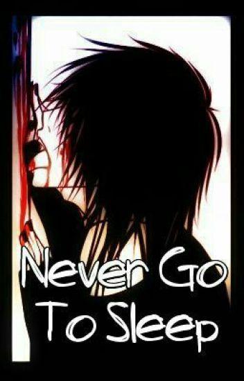 Never Go To Sleep