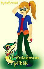 Můj Pokémon příběh  by Safirra22