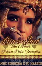 Léia e Jacó: Um amor para dois corações by Anne_tho