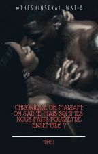 Chronique de Mariam: On S'aime Mais Sommes-nous Faits Pour Etre Ensemble?  by TheShinSekai_watib