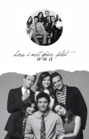HOW I MET YOUR PLOT → OPEN by ezekieIsfiguero