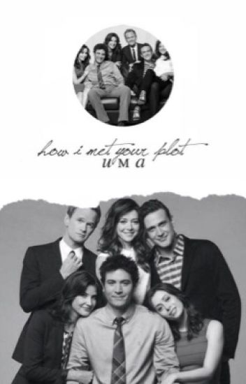 HOW I MET YOUR PLOT → CLOSED