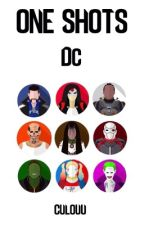 one shots; dc by culouu