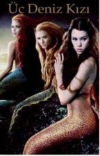 Üç Deniz kızı by asudeakman22