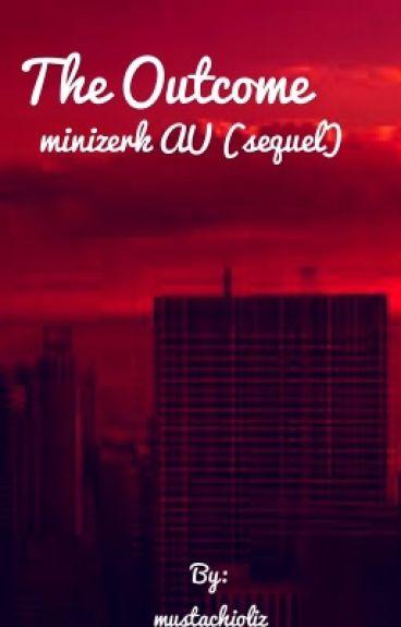 The Outcome (minizerk AU ~sequel~)