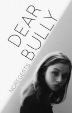 Dear Bully by NoRegerts2254