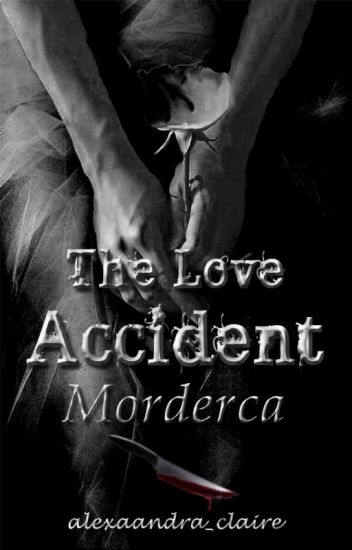 The Love Accident #2: Morderca