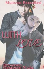 [One-Shot] With Love - YunJae by Marysabel507