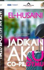 Jadikan Aku Co-Pilotmu ✔ (Terbitan October 2017) by El_Husaini