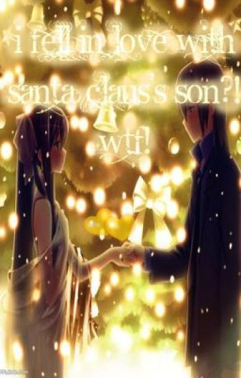 I Fell In Love With Santa Claus's Son?! WTF!