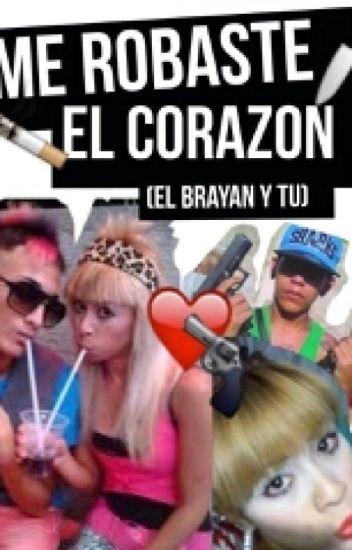 Me Robaste El Corazon (el Brayan Y Tu)