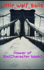 Power of Six(Character book) by Little_Wolf_Bails