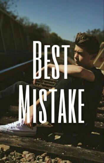 Best Mistake » Joey Birlem