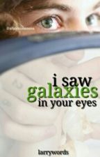 i saw galaxies in your eyes - l.s by larrywords