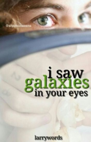 i saw galaxies in your eyes - l.s