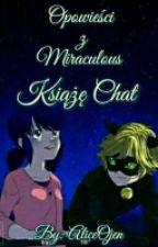 Opowieści z Miraculous-Książe Chat (Zakończone) by AliceOjen