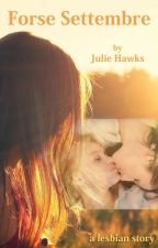 Forse Settembre (lesbian story) by JulieHawks
