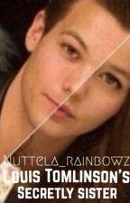 Louis Tomlinson Secretly sister || H.S| N.H by Nuttela_rainbowz