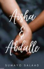 Aisha And Abdalle ✔️ by Jacalkayga