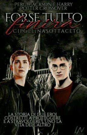 Forse Tutto Finirà {SOSPESA} [Percy Jackson & Harry Potter] by CipollinaSottaceto