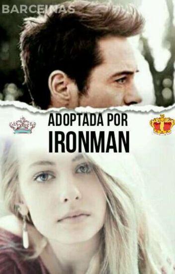 ⊙ ¡Adoptada por IronMan! ⊙